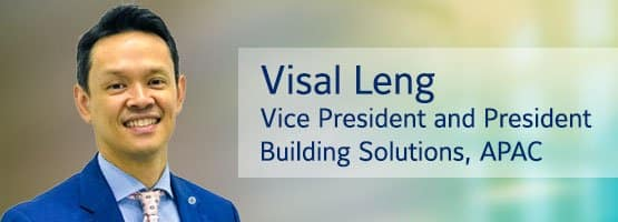 Visal Leng, VIce President and President, Building Solutions, APAC